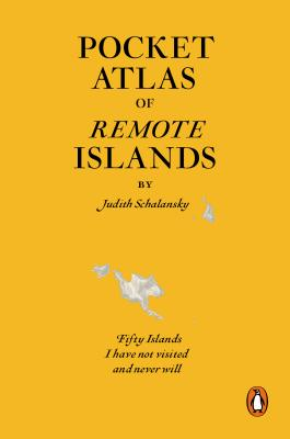 Pocket Atlas of Remote Islands By Schalansky, Judith/ Lo, Christine (TRN)