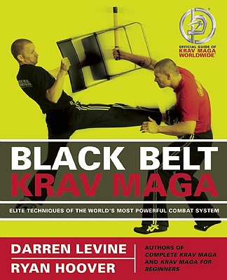 Black Belt Krav Maga By Levine, Darren/ Hoover, Ryan/ DiSaia, Dominic (PHT)